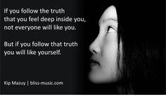 Follow your truth.