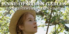 Anne Of Green Gables Drinking Game. . . HOW DARE YOU.