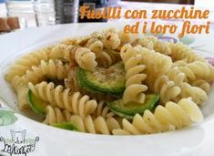 Zucchine sott'olio senza cottura - Cucinare chiacchierando Pasta, Fusilli, I Am Awesome, Ethnic Recipes, Winter Time, Canning, Pasta Recipes, Pasta Dishes