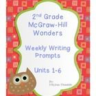 Science & Social Studies Writing Prompts for the entire year...even if you don't use the McGraw-Hill Reading Wonders Series in your classroom. ___________________________________ McGraw-Hill Wonders Reading Program 2nd Grade Writing Prompts for Units 1-6 Each writing assignment is labeled with Unit # and Week # and has an e...
