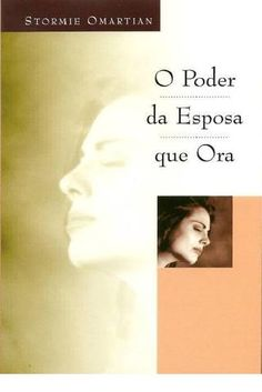 O poder da esposa que ora - Stormie Omartian Stormie Omartian Books, Max Lucado, Great Books, Google Play, This Book, Author, Reading, Lares, Simple