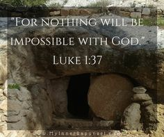 """""""For nothing shall be impossible with God."""" Luke 1:37"""