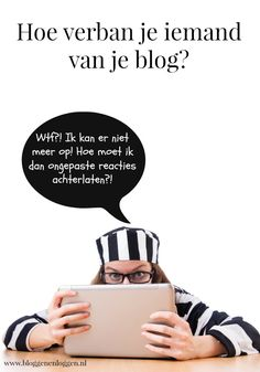 Hoe verban je iemand van je blog?
