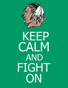 Keep calm and fight on Sioux UND