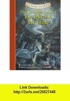 The Strange Case of Dr. Jekyll and Mr. Hyde (Classic Starts Series) (9781402726675) Robert Louis Stevenson, Kathleen Olmstead, Jamel Akib , ISBN-10: 1402726678  , ISBN-13: 978-1402726675 ,  , tutorials , pdf , ebook , torrent , downloads , rapidshare , filesonic , hotfile , megaupload , fileserve