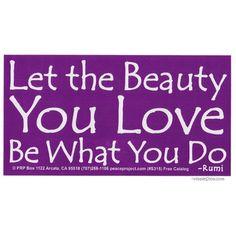 The Beauty You Love Bumper Sticker