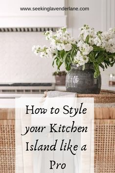 Best Ways to Style a Kitchen Island - Seeking Lavendar Lane Best Ways to Style .Best Ways to Style a Kitchen Island - Seeking Lavendar Lane Best Ways to Style . Farmhouse Decor, Decor, Kitchen Decor, Kitchen Island Decor, Island Decor, Kitchen Island, Beautiful Kitchens, Kitchen Styling, Modern Kitchen Island