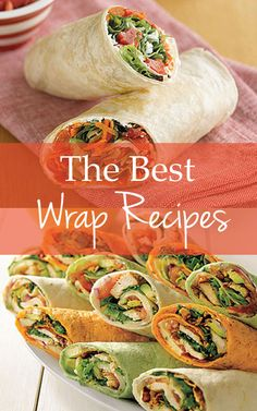 Wrap recipes that are perfect for lunch!