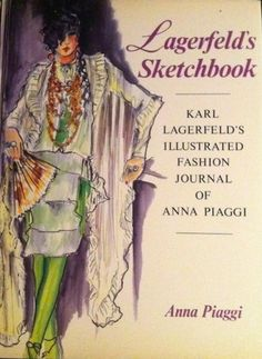 A Tribute to Anna Piaggi's Inimitable Style: Lagerfeld's sketchbook of Piaggi