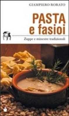Pasta e fasioi. Zuppe e minestre tradizionali