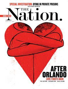 After Orlando Love Fights Back , The Nation / July 4/11/2016. Illustration by Edel Rodriguez.