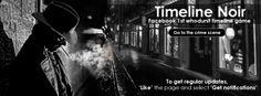 Timeline Noir - a mystery-packed timeline game!  Surf through the clues, interrogate the witnesses and find your man!  Go to the crime scene - www.detectime.com To stay updated, visit https://www.facebook.com/pages/Timeline-Noir/1428187167410542