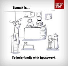 Sunnah is...to help family with housework :)