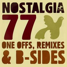 Nostalia 77 - One Offs, Remixes & B-Sides  TruThoughts, 2008
