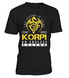 The Legend is Alive KORPI An Endless Legend Last Name T-Shirt #LegendIsAlive