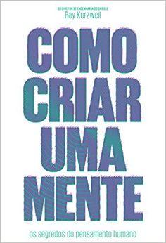 Como Criar Uma Mente - 9788576571698 - Livros na Amazon Brasil