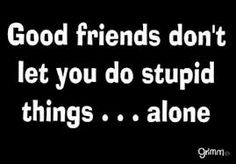 cool funny quotes friends good friends