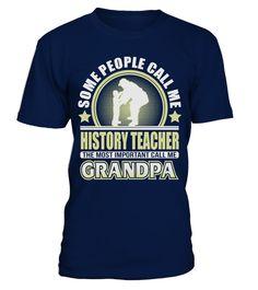 CALL ME GRANDPA HISTORY TEACHER JOB SHIRTS  #tshirtsfashion #tshirtwomen #tshirtmen #tshirtprinting