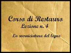 Corso di restauro Lez. n. 4(La sverniciatura del legno) -Arte per Te-