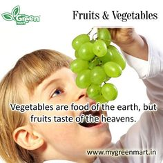 Vegetables are food of the earth, but fruits taste of the heavens.
