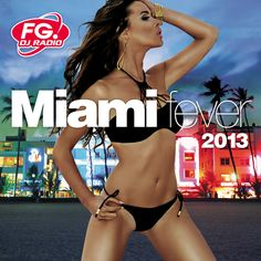 Miami Fever 2013 - La bande son officielle des nuits de Miami - https://itunes.apple.com/fr/album/miami-fever-2013/id607067217 #Nervo #BobSinclar #NickyRomero #Reepublic #Afrojack #LaidbackLuke #FG #Dancefloor