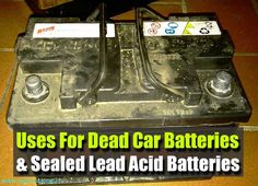 Uses For Dead Car Batteries And Sealed Lead Acid Batteries - SHTF Preparedness