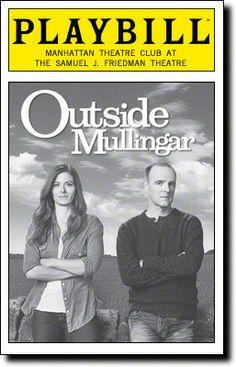 Playbill cover for Outside Mullingar (Image source: Playbill.com)  Brian F. O'Byrne in Outside Mullingar, Dearbhla Molloy., Debra Messing in Outside Mullingar, John Patrick Shanley's play Outside Mullingar, Outside Mullingar, Peter Maloney