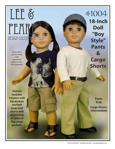 """Lee & Pearl Pattern 1004 18 Inch Doll Boy Style by leeandpearl, $5.99  You can use Lee & Pearl™ Sewing Pattern 1004 to make """"boy style"""" trouser pants – like the terrifically realistic chinos we've shown on our doll model Jack – as well as knee-length cargo shorts with either campground-appropriate tailored pockets and flaps, or beachy-casual drawstring pockets. These pants and shorts look great on custom boy dolls -- and girl dolls as well!"""