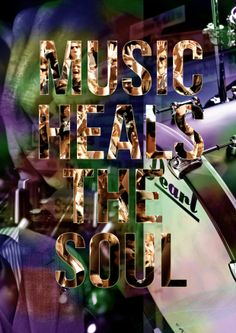 Music Heals the Soul | Love for music