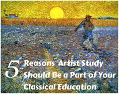 Living and Learning at Home: 5 Reasons Artist Study Should be a Part of Your Classical Education