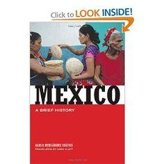 Mexico: A Brief History: Alicia Hernández Chávez, Andy Klatt: 9780520244917: Amazon.com: Books