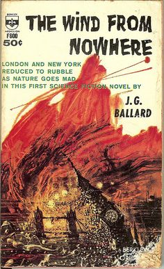 The Wind From Nowhere - J. Ballard - cover by Richard Powers - book appearance - first edition Classic Sci Fi Books, Richard Powers, Science Fiction Magazines, Sci Fi Novels, Arte Tribal, Best Sci Fi, Pulp Fiction, Fiction Novels, Illustrations