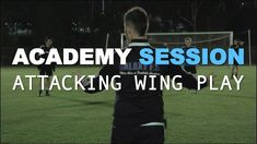 Football Academy Session 3 - Attacking Wing Play Football Drills, Youth Football, Soccer Workouts, Coaching, Play, Youtube, Sports, Exercises, Live