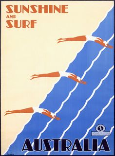 Australia: Sunshine and surf. This Australian vintage travel poster shows three women diving into water. Australian National Travel Association, circa Illustrated by Gert Sellheim. Vintage Advertising Posters, Vintage Travel Posters, Vintage Advertisements, Poster Surf, Retro Poster, Art Deco Posters, Poster Prints, Posters Australia, Beach Posters