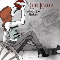 The fantastic album of Lydia Loveless Indestructible Machine, so mature for this young girl. Essential