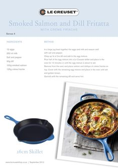 Le Creuset Recipes - Smoked Salmon and Dill Fritatta w/ Crème Friache Girl Toys, Le Creuset, Smoked Salmon, Salmon Recipes, 4 Ingredients, Love Food, Yum Yum, Breakfast Recipes, Clean Eating