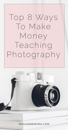 Here are my top 8 ideas for making extra income teaching basic photography classes. http://www.magazinemama.com/blogs/editors-blog/51593220-top-8-ways-to-make-money-teaching-photography