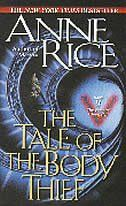 The Tale of the Body Thief: Book 4 of The Vampire Chronicles  by Anne Rice