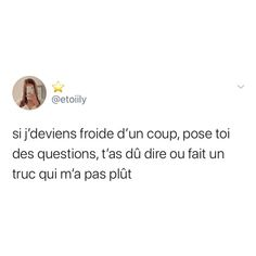 Snapchat Questions, Image Citation, Best Tweets, French Quotes, Bad Mood, Love Yourself Quotes, Real Quotes, Twitter, True Stories