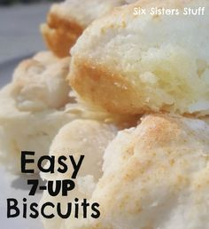 2 Cups Bisquick  1/2 Cup Sour Cream  1/2 cup 7-UP  1/4 cup melted butter    Directions:  Cut Sour Cream into biscuit mix then add 7-up. It makes a very soft dough. Sprinkle additional biscuit mix on board or table and pat dough out. - Don't knead the dough - just pat it out.  Melt 1/4 cup butter in a 9 inch square pan. Cut 9 biscuits into circles. Place cut biscuits in pan and bake at 450 degrees for about 12 minutes or until golden brown. Keep on eye on them the last minutes of cooking.