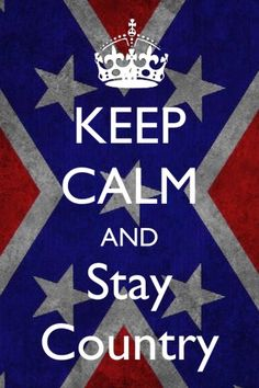 keep calm and stay country<3