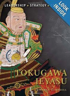 Amazon.com: Tokugawa Ieyasu (Command) (9781849085748): Stephen Turnbull: Books