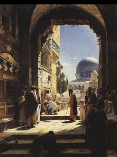 "Gustav Bauernfeind (1848-1904) ~  ""Entrance to the Temple Mount"", 1886"