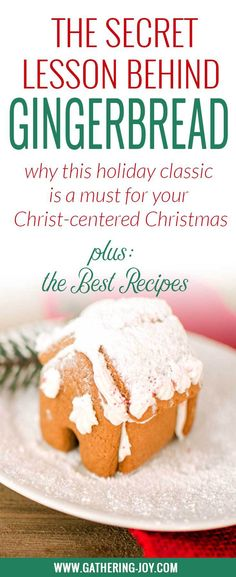 There's a spiritual significance to this holiday classic?? Learn why Gingerbread is a part of the Christmas story and try these 9 recipes!