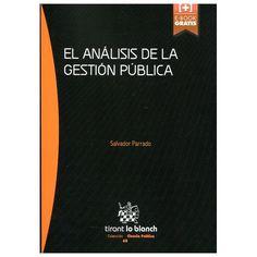 El análisis de la gestión pública / Salvador Parrado.         Tirant lo Blanch, 2015