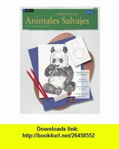 Dibujo Animales Salvajes (How to Draw and Paint) (Spanish Edition) (9781560108696) William Powell , ISBN-10: 156010869X  , ISBN-13: 978-1560108696 ,  , tutorials , pdf , ebook , torrent , downloads , rapidshare , filesonic , hotfile , megaupload , fileserve