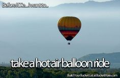 Before I die, I want to...Take a Hot Air Balloon Ride