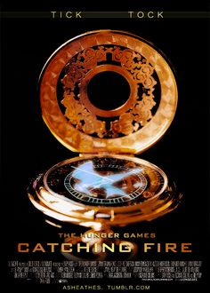 Hunger Games Catching Fire.  TICK TOCK