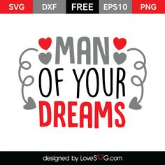 *** FREE SVG CUT FILE for Cricut, Silhouette and more *** Man of your dreams