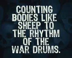 Pet and/or Counting Bodies Like Sheep to the Rhythm of the War Drums